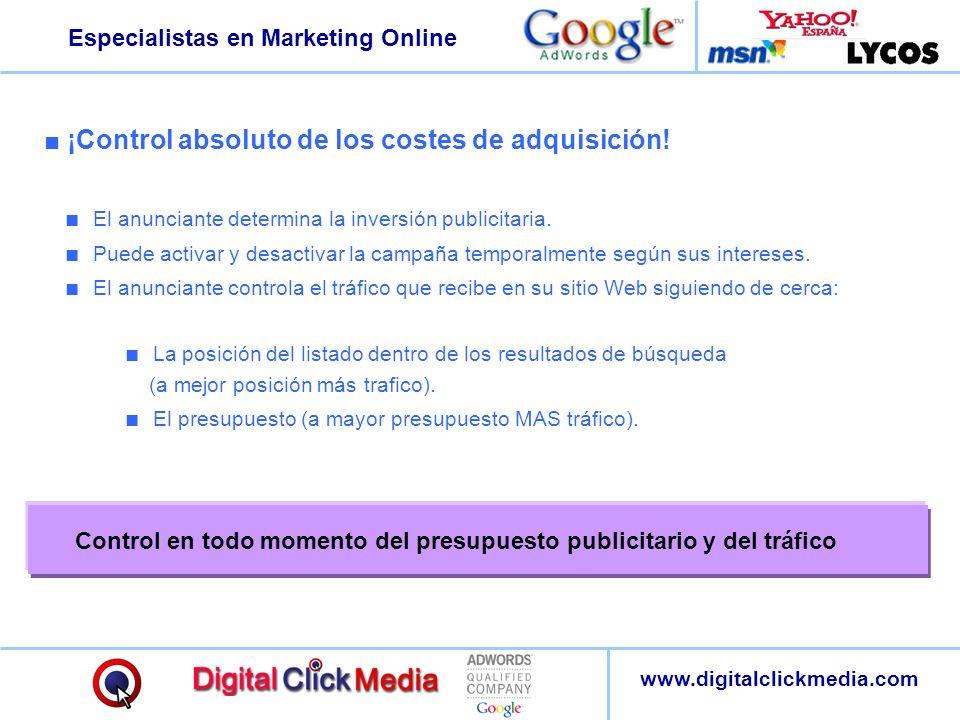 Especialistas en Marketing Online www.digitalclickmedia.com El anunciante determina la inversión publicitaria. Puede activar y desactivar la campaña t