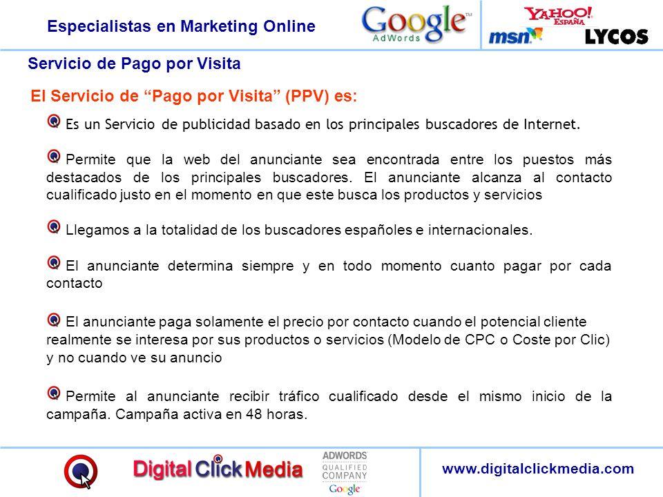 Especialistas en Marketing Online www.digitalclickmedia.com Es un Servicio de publicidad basado en los principales buscadores de Internet. Permite que