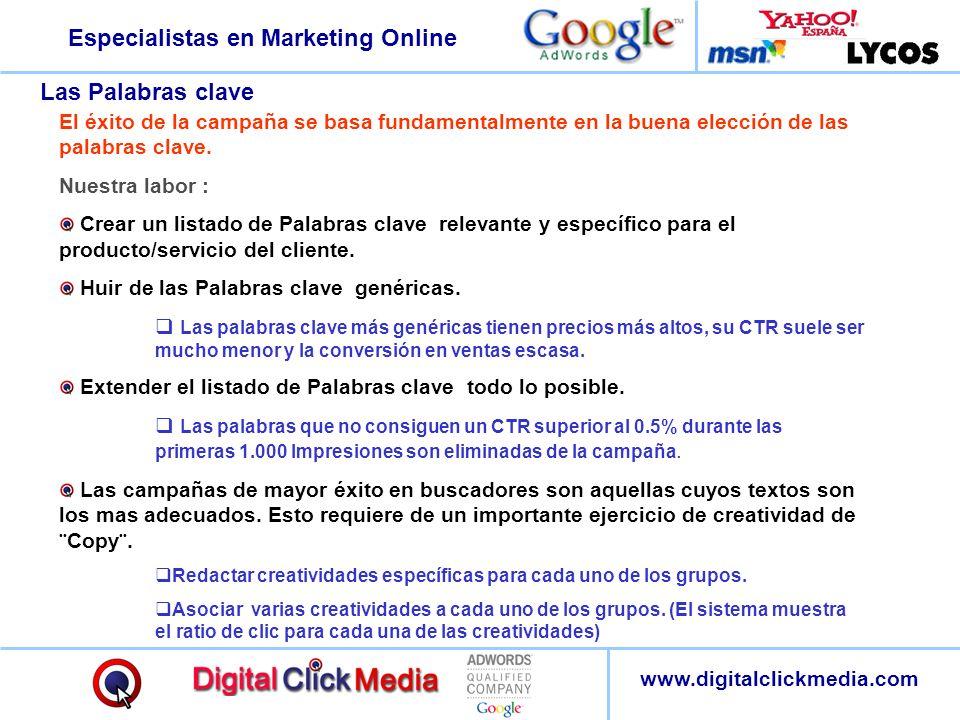 Especialistas en Marketing Online www.digitalclickmedia.com :: Las Palabras clave El éxito de la campaña se basa fundamentalmente en la buena elección