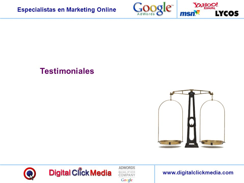 Especialistas en Marketing Online www.digitalclickmedia.com Testimoniales