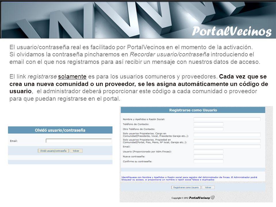 El usuario/contraseña real es facilitado por PortalVecinos en el momento de la activación.