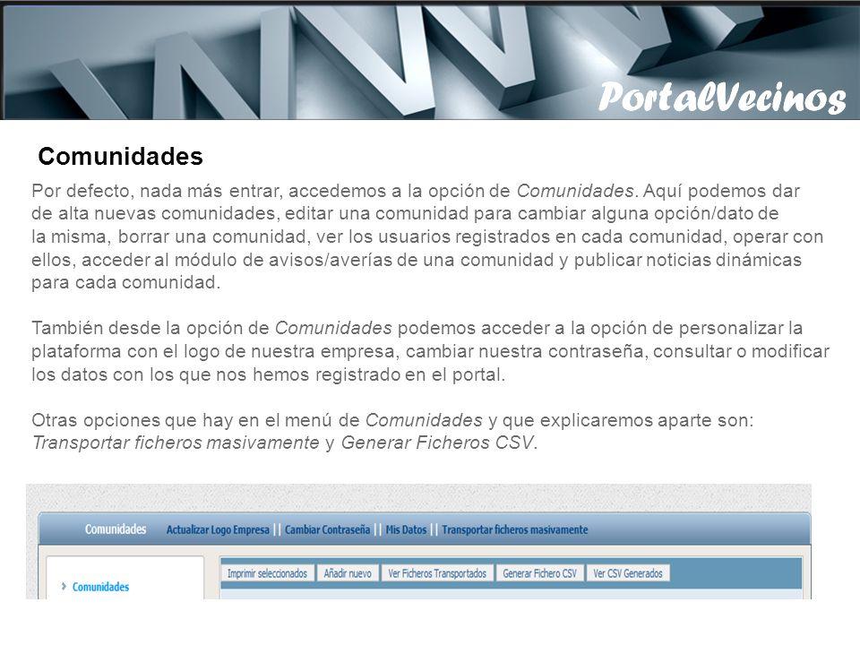 El usuario/contraseña real es facilitado por PortalVecinos en el momento de la activación. Si olvidamos la contraseña pincharemos en Recordar usuario/