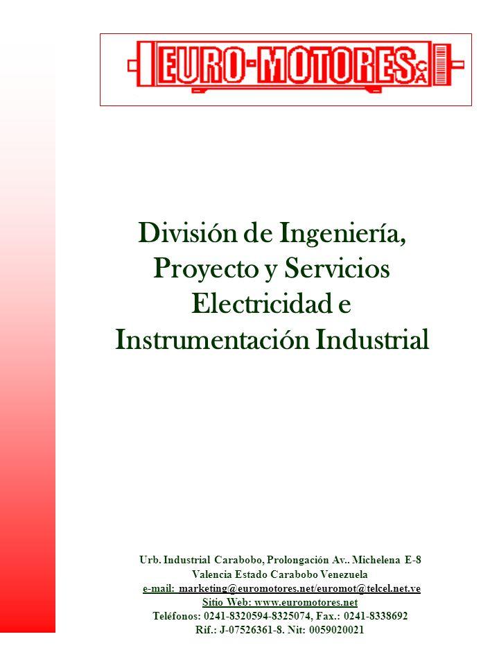 División de Ingeniería, Proyecto y Servicios Electricidad e Instrumentación Industrial Urb. Industrial Carabobo, Prolongación Av.. Michelena E-8 Valen