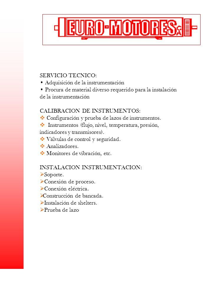 SERVICIO TECNICO: Adquisición de la instrumentación Procura de material diverso requerido para la instalación de la instrumentación CALIBRACION DE INS