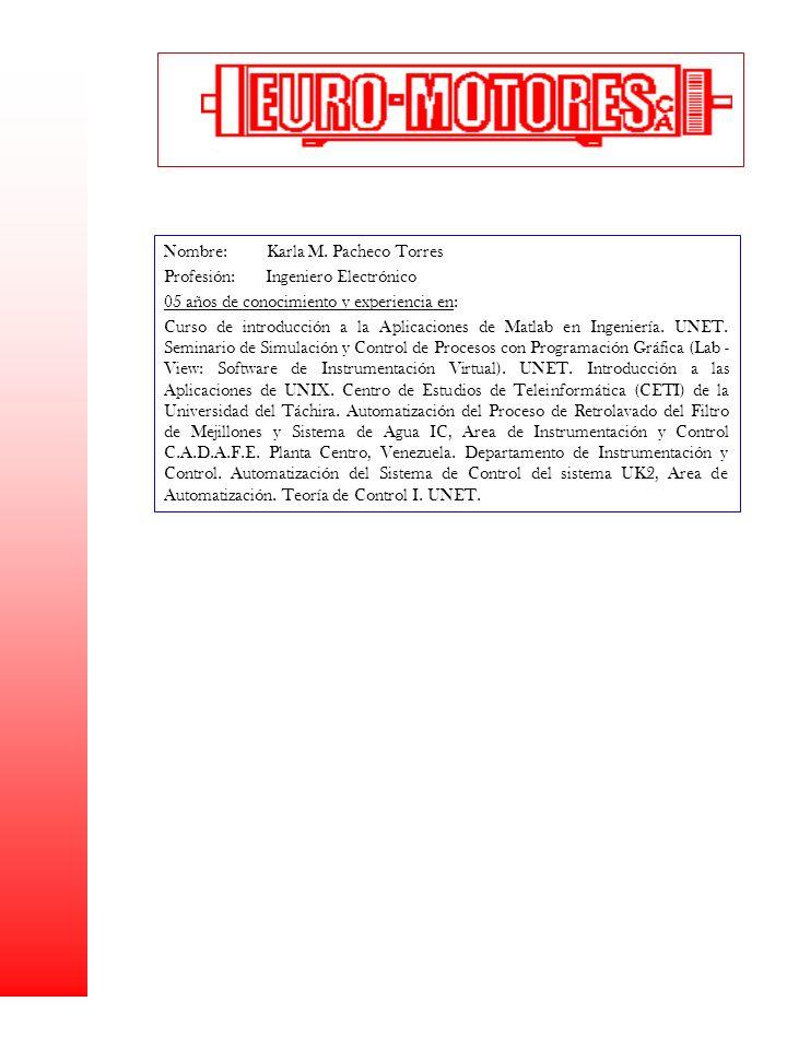 Nombre: Karla M. Pacheco Torres Profesión: Ingeniero Electrónico 05 años de conocimiento y experiencia en: Curso de introducción a la Aplicaciones de