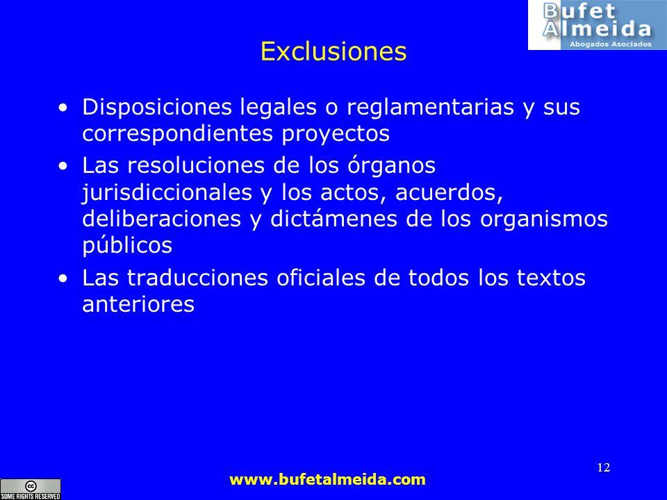 www.bufetalmeida.com 12 Exclusiones Disposiciones legales o reglamentarias y sus correspondientes proyectos Las resoluciones de los órganos jurisdicci