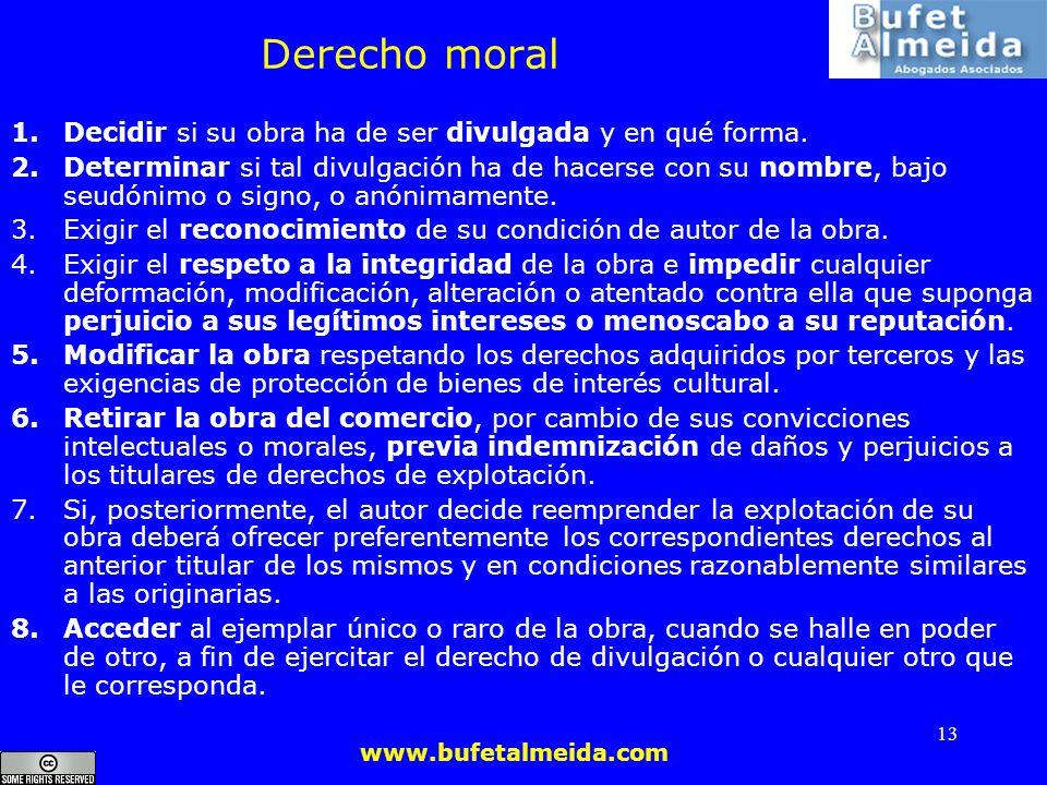 www.bufetalmeida.com 13 Derecho moral 1.Decidir si su obra ha de ser divulgada y en qué forma. 2.Determinar si tal divulgación ha de hacerse con su no