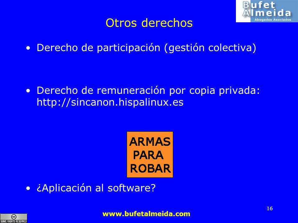 www.bufetalmeida.com 16 Otros derechos Derecho de participación (gestión colectiva) Derecho de remuneración por copia privada: http://sincanon.hispali