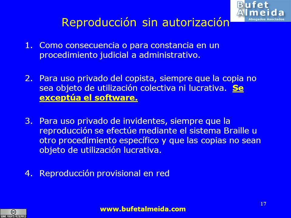 www.bufetalmeida.com 17 Reproducción sin autorización 1.Como consecuencia o para constancia en un procedimiento judicial a administrativo. 2.Para uso
