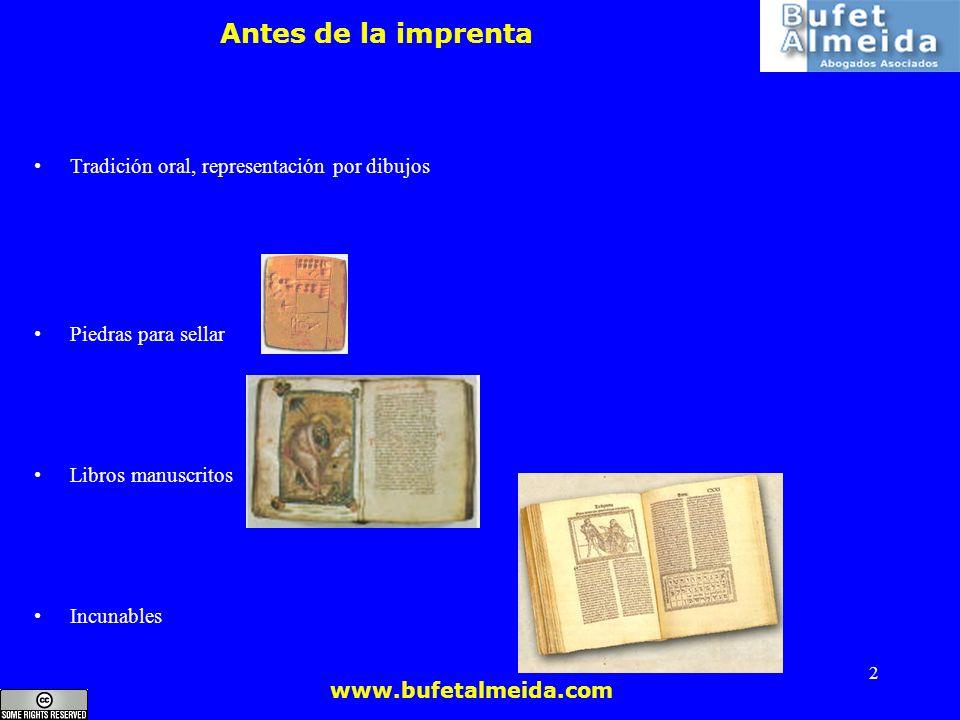 www.bufetalmeida.com 2 Antes de la imprenta Tradición oral, representación por dibujos Piedras para sellar Libros manuscritos Incunables