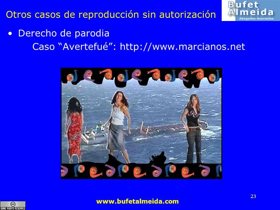 www.bufetalmeida.com 23 Otros casos de reproducción sin autorización Derecho de parodia Caso Avertefué: http://www.marcianos.net