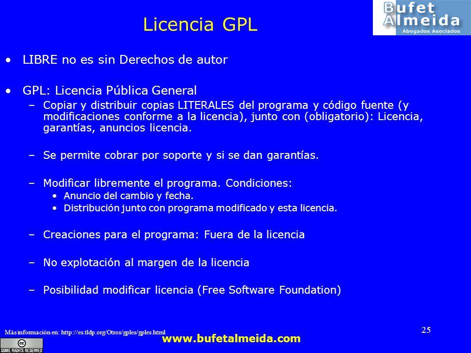 www.bufetalmeida.com 25 Licencia GPL LIBRE no es sin Derechos de autor GPL: Licencia Pública General –Copiar y distribuir copias LITERALES del program