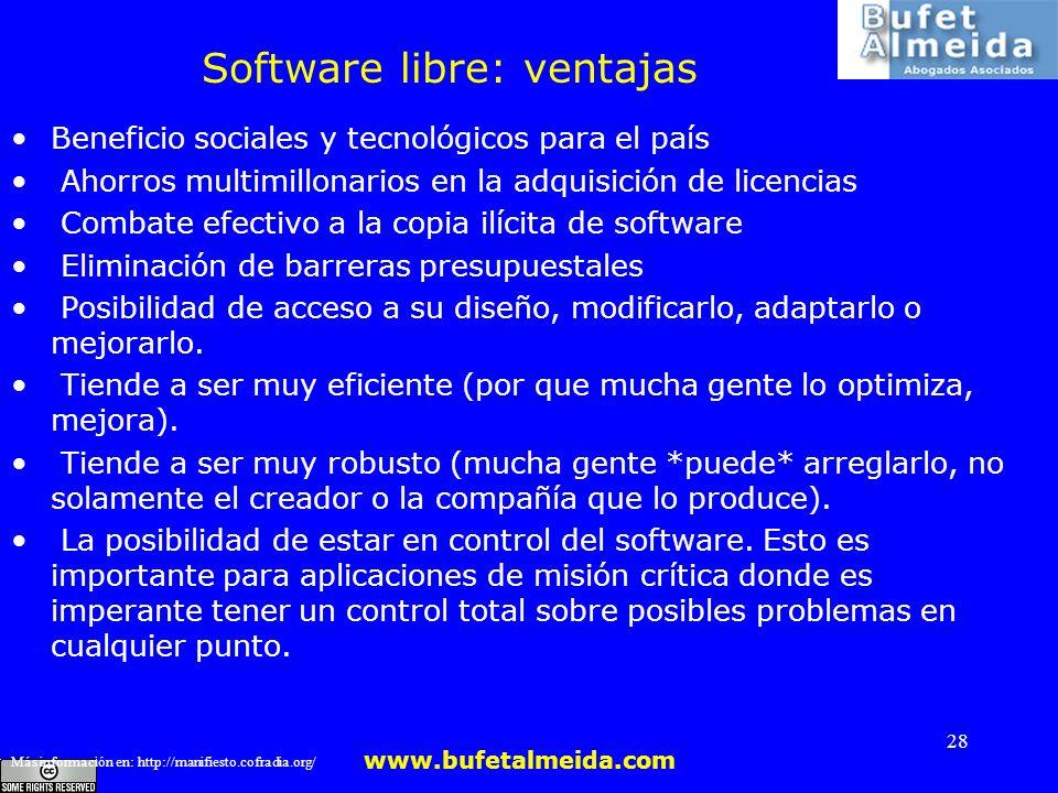 www.bufetalmeida.com 28 Software libre: ventajas Beneficio sociales y tecnológicos para el país Ahorros multimillonarios en la adquisición de licencia