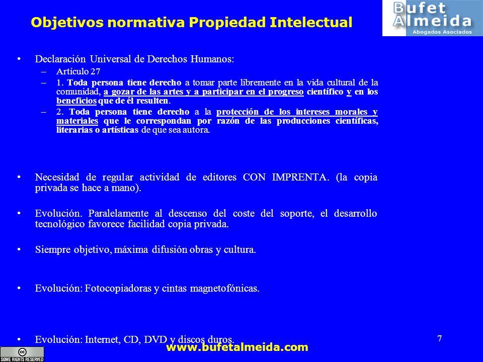 www.bufetalmeida.com 7 Objetivos normativa Propiedad Intelectual Declaración Universal de Derechos Humanos: – Artículo 27 – 1. Toda persona tiene dere