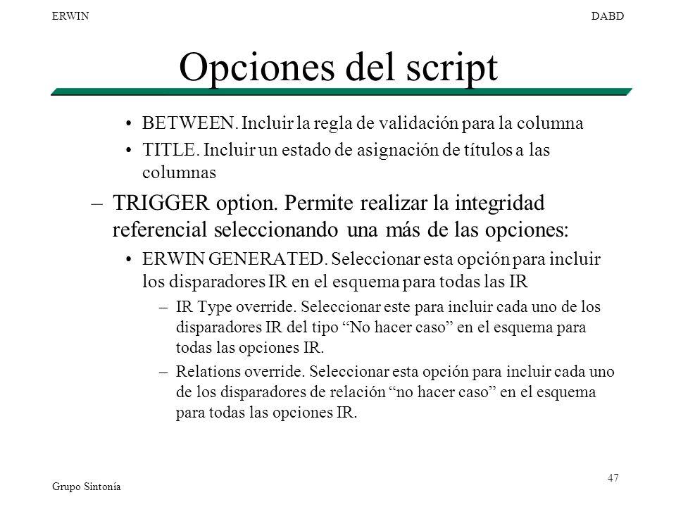 Grupo Sintonía ERWINDABD 47 Opciones del script BETWEEN. Incluir la regla de validación para la columna TITLE. Incluir un estado de asignación de títu