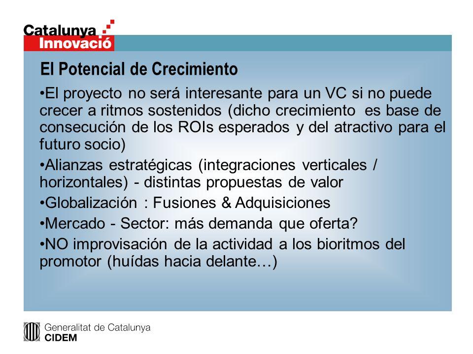 El Potencial de Crecimiento El proyecto no será interesante para un VC si no puede crecer a ritmos sostenidos (dicho crecimiento es base de consecució