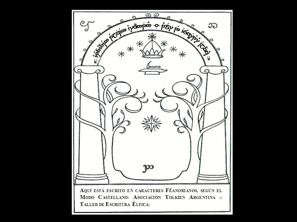 ¬- `CiY3T`C3T~N5 1YjzT`V5 `C7cR51T5# =.É= iUwzYt%3T~N5 2R jR5xU`Ci =.É= 1EmR7 2R `V8z7`B1U7E ~VjeTzE -¬ Tengwar «Esta escritura no era un alfabeto , es decir, una serie azarosa de signos, cada cual con un valor independiente propio, recitados en un orden tradicional ajeno a las formas y funciones de las letras.