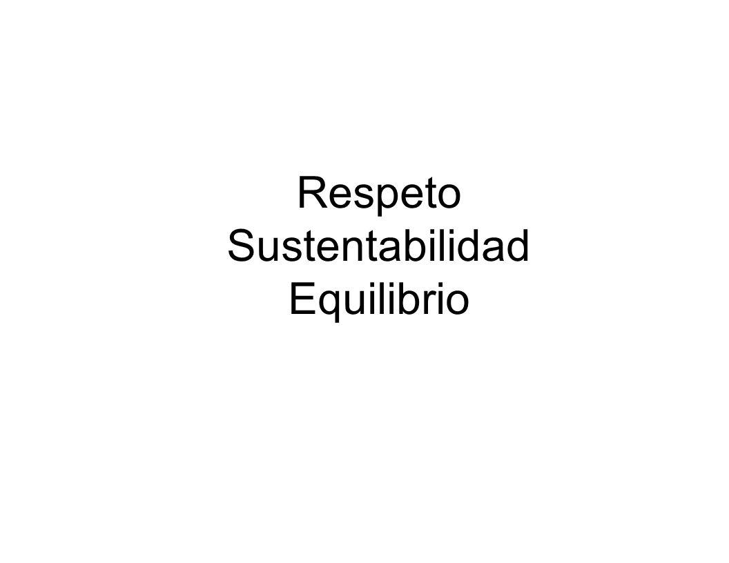 Respeto Sustentabilidad Equilibrio