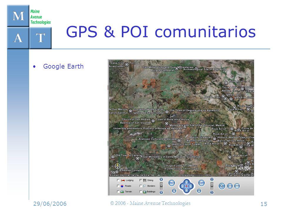 29/06/2006 © 2006 - Maine Avenue Technologies 15 GPS & POI comunitarios Google Earth
