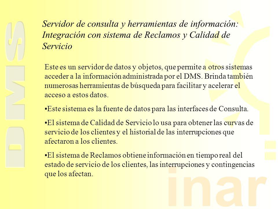 inar Servidor de consulta y herramientas de información: Integración con sistema de Reclamos y Calidad de Servicio Este es un servidor de datos y obje