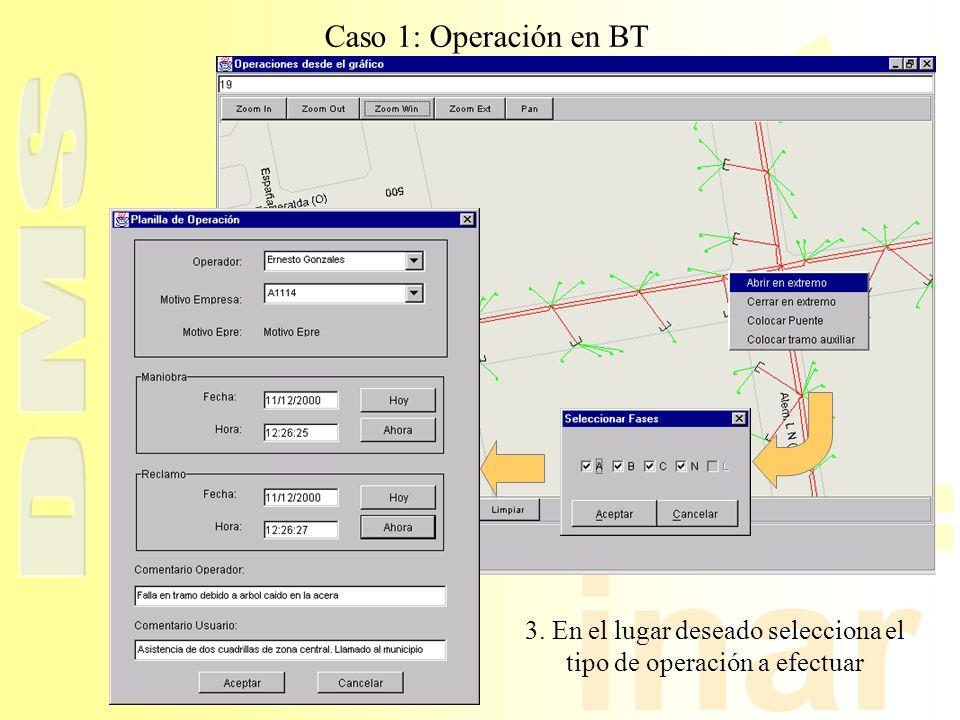 inar Caso 1: Operación en BT 3. En el lugar deseado selecciona el tipo de operación a efectuar