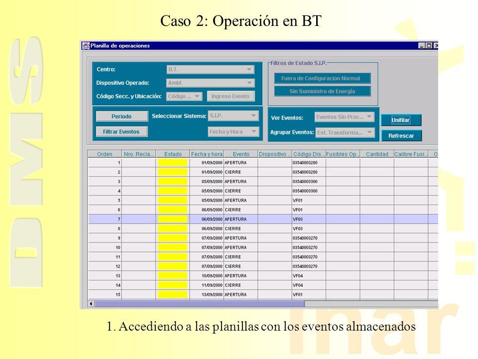 inar Caso 2: Operación en BT 1. Accediendo a las planillas con los eventos almacenados