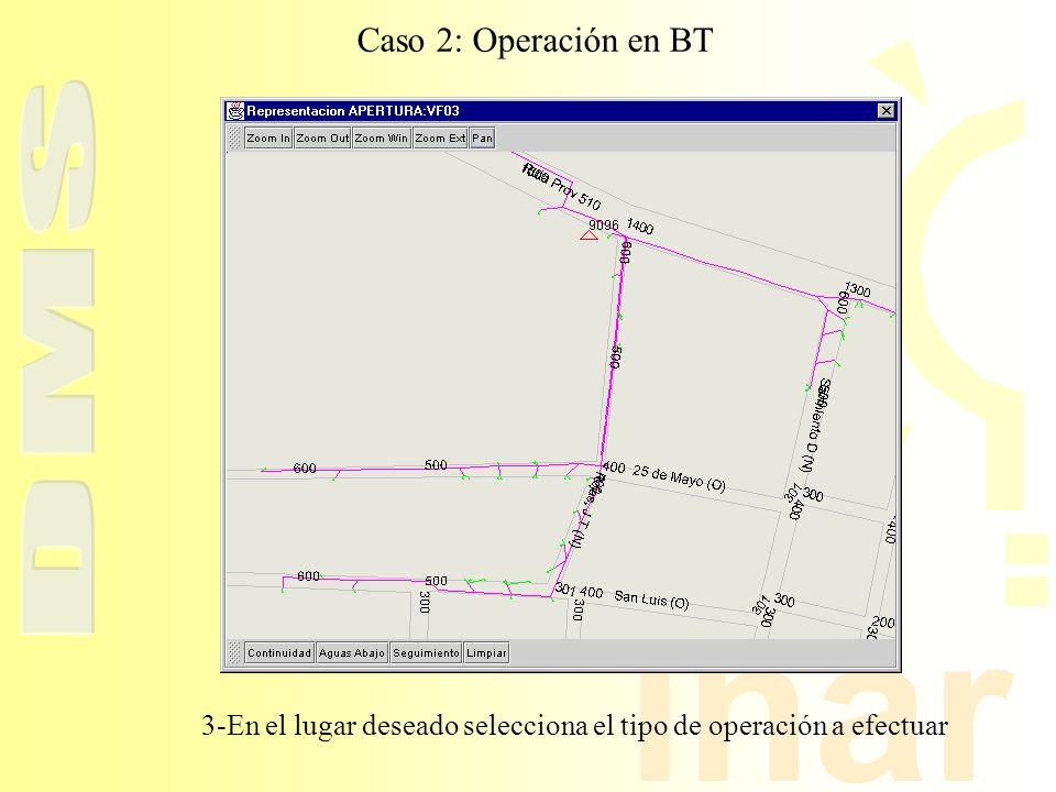 inar Caso 2: Operación en BT 3-En el lugar deseado selecciona el tipo de operación a efectuar