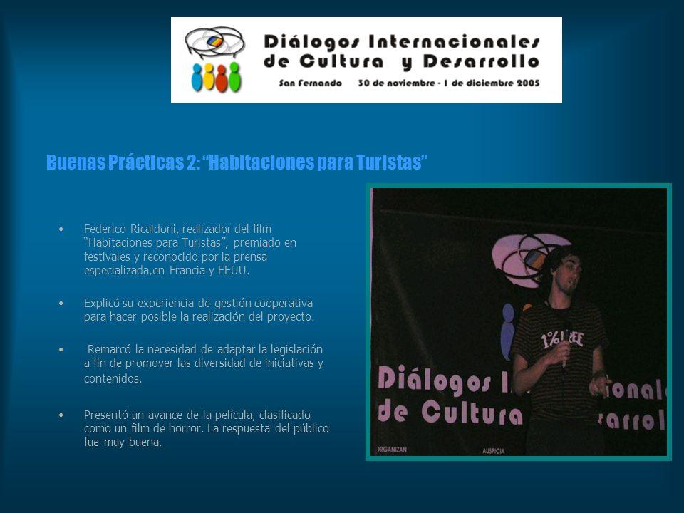 Buenas Prácticas 2: Habitaciones para Turistas Federico Ricaldoni, realizador del film Habitaciones para Turistas, premiado en festivales y reconocido