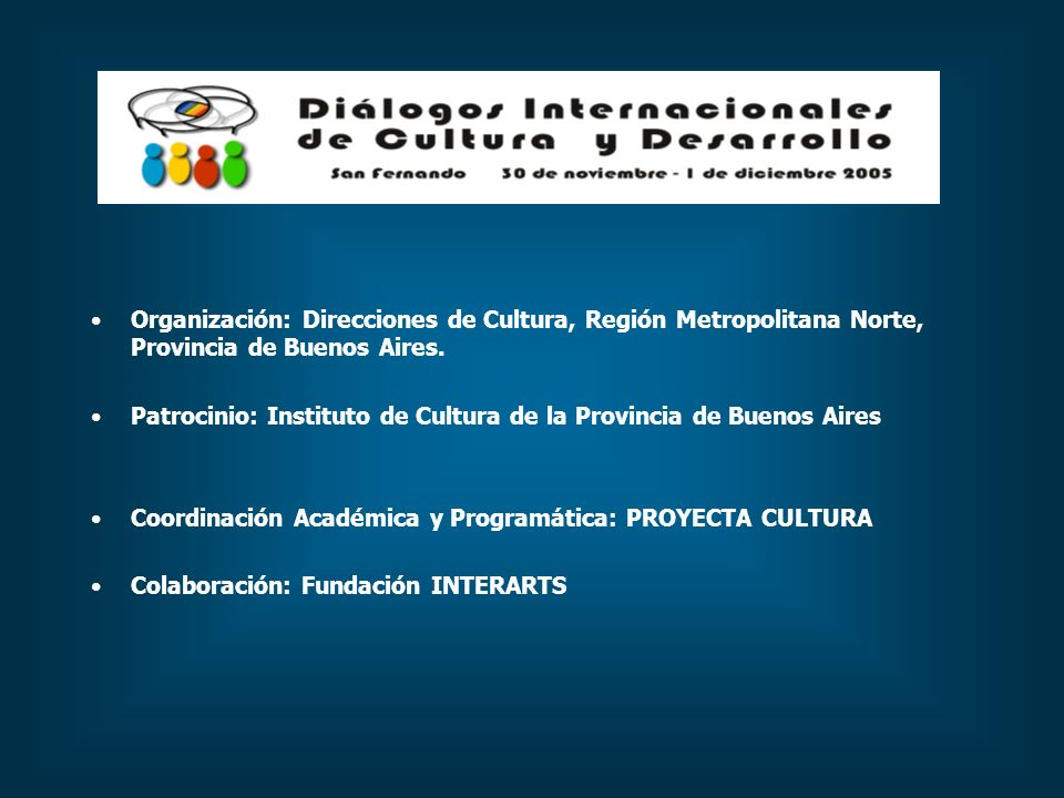 Organización: Direcciones de Cultura, Región Metropolitana Norte, Provincia de Buenos Aires. Patrocinio: Instituto de Cultura de la Provincia de Bueno