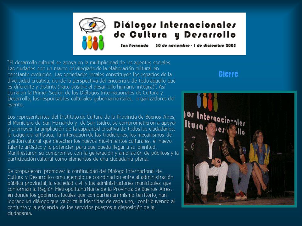 El desarrollo cultural se apoya en la multiplicidad de los agentes sociales. Las ciudades son un marco privilegiado de la elaboración cultural en cons