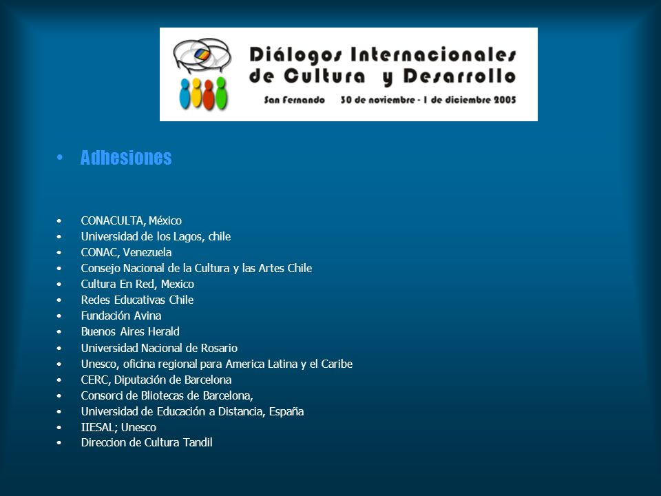 Evaluación Adhesiones CONACULTA, México Universidad de los Lagos, chile CONAC, Venezuela Consejo Nacional de la Cultura y las Artes Chile Cultura En R
