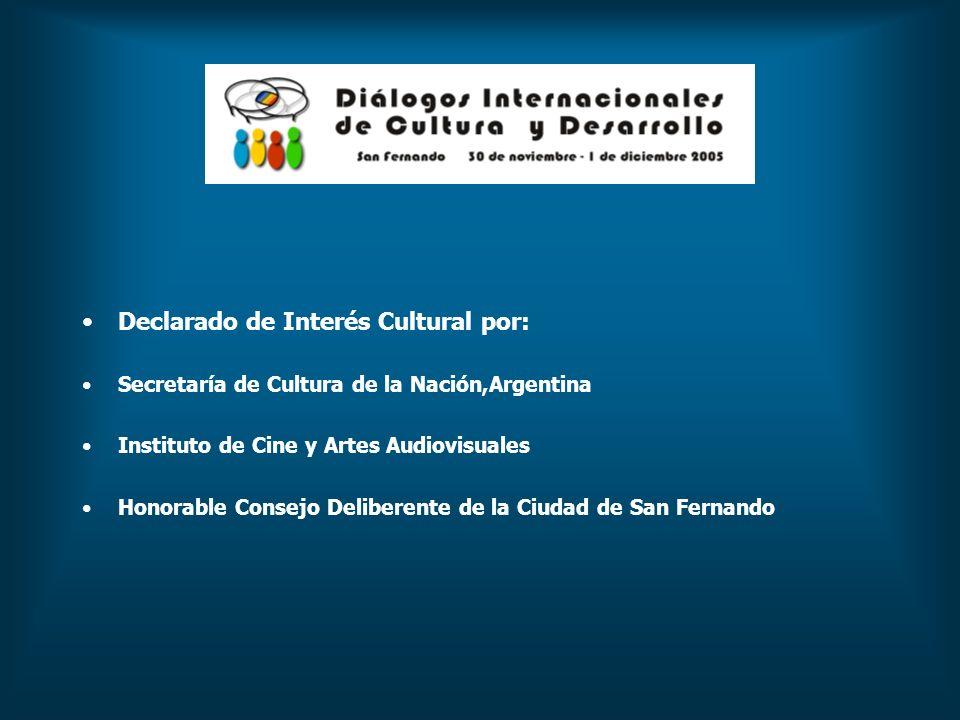 Declarado de Interés Cultural por: Secretaría de Cultura de la Nación,Argentina Instituto de Cine y Artes Audiovisuales Honorable Consejo Deliberente