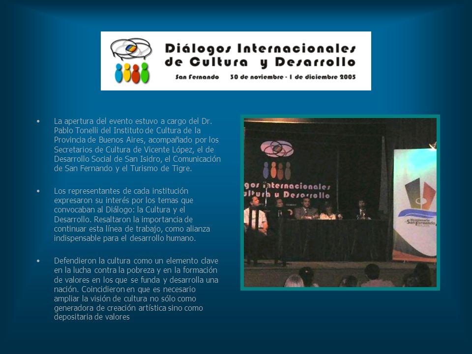 La apertura del evento estuvo a cargo del Dr. Pablo Tonelli del Instituto de Cultura de la Provincia de Buenos Aires, acompañado por los Secretarios d