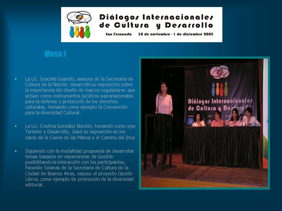 Mesa 1 La Lic. Graciela Guarido, asesora de la Secretaria de Cultura de la Nación, desarrolló su exposición sobre la importancia del diseño de marcos