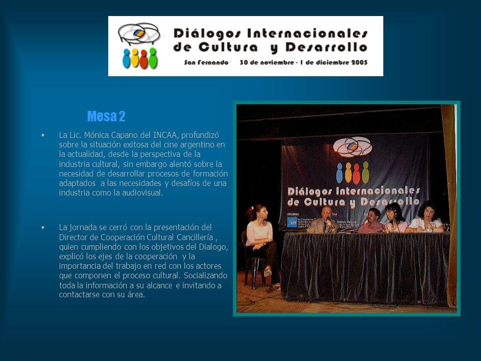 Mesa 2 La Lic. Mónica Capano del INCAA, profundizó sobre la situación exitosa del cine argentino en la actualidad, desde la perspectiva de la industri