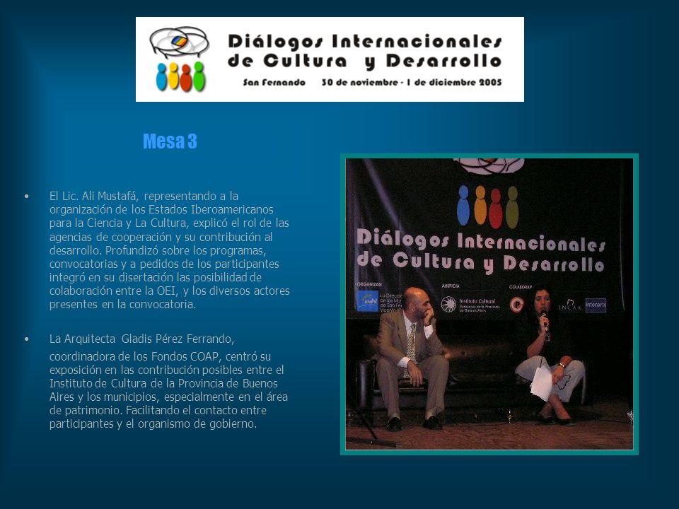 Mesa 3 El Lic. Ali Mustafá, representando a la organización de los Estados Iberoamericanos para la Ciencia y La Cultura, explicó el rol de las agencia