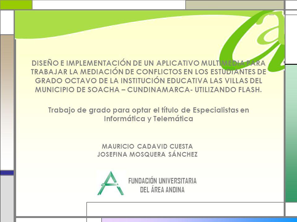 Trabajo de grado para optar el título de Especialistas en Informática y Telemática DISEÑO E IMPLEMENTACIÓN DE UN APLICATIVO MULTIMEDIA PARA TRABAJAR L