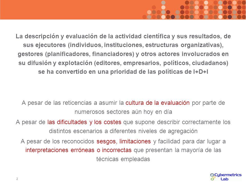 2 La descripción y evaluación de la actividad científica y sus resultados, de sus ejecutores (individuos, instituciones, estructuras organizativas), g