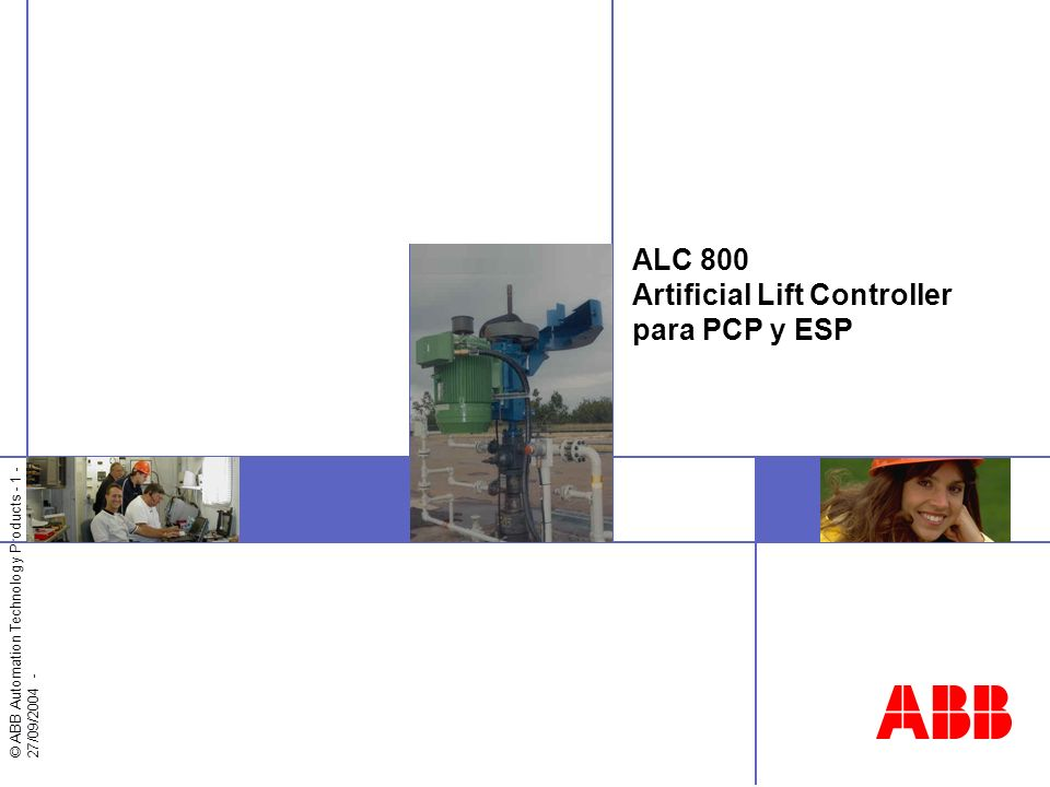 © ABB Automation Technology Products - 1 - 27/09/2004 - ALC 800 Artificial Lift Controller para PCP y ESP