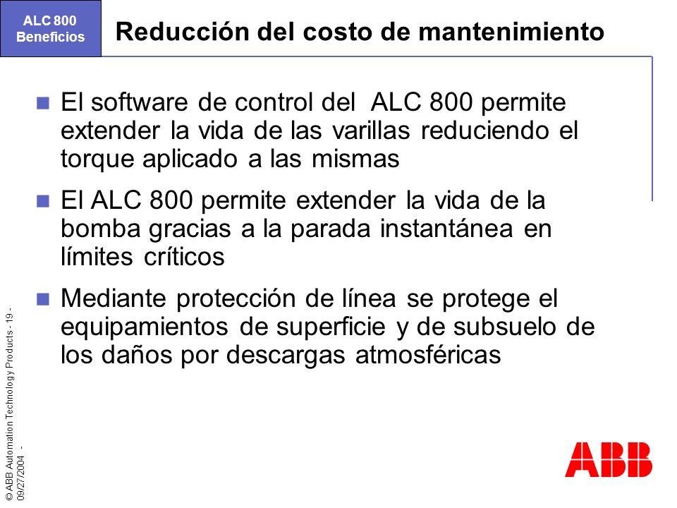 © ABB Automation Technology Products - 19 - 09/27/2004 - Reducción del costo de mantenimiento El software de control del ALC 800 permite extender la v