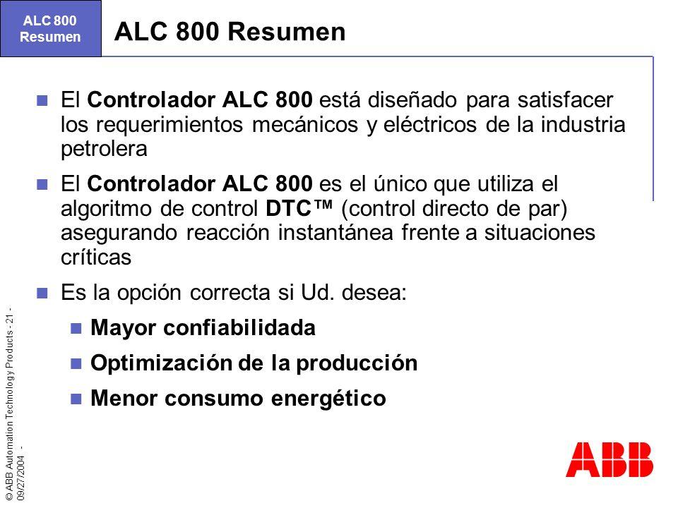© ABB Automation Technology Products - 21 - 09/27/2004 - ALC 800 Resumen El Controlador ALC 800 está diseñado para satisfacer los requerimientos mecán
