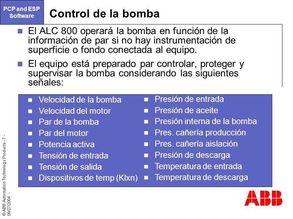 © ABB Automation Technology Products - 7 - 09/27/2004 - Control de la bomba El ALC 800 operará la bomba en función de la información de par si no hay