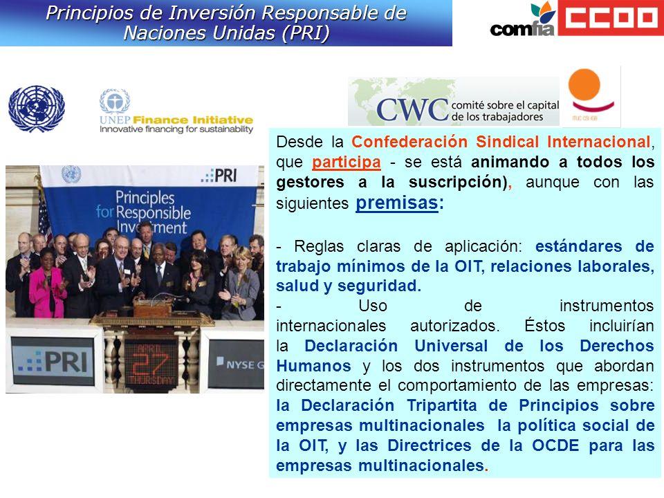 Principios de Inversión Responsable de Naciones Unidas (PRI) Desde la Confederación Sindical Internacional, que participa - se está animando a todos l