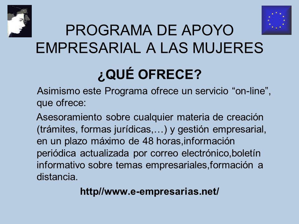 PROGRAMA DE APOYO EMPRESARIAL A LAS MUJERES INFORMACIÓN Y SOLICITUD Instituto de la Mujer C/ Condesa de Venadito, 34.