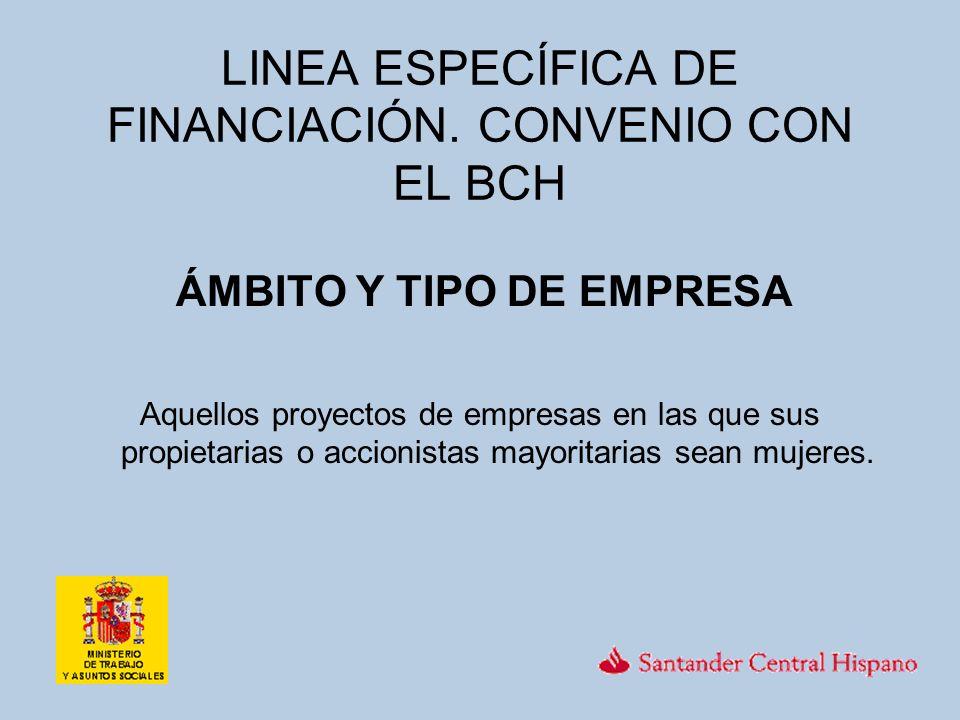 LINEA ESPECÍFICA DE FINANCIACIÓN.CONVENIO CON EL BCH ¿QUÉ OFRECE.