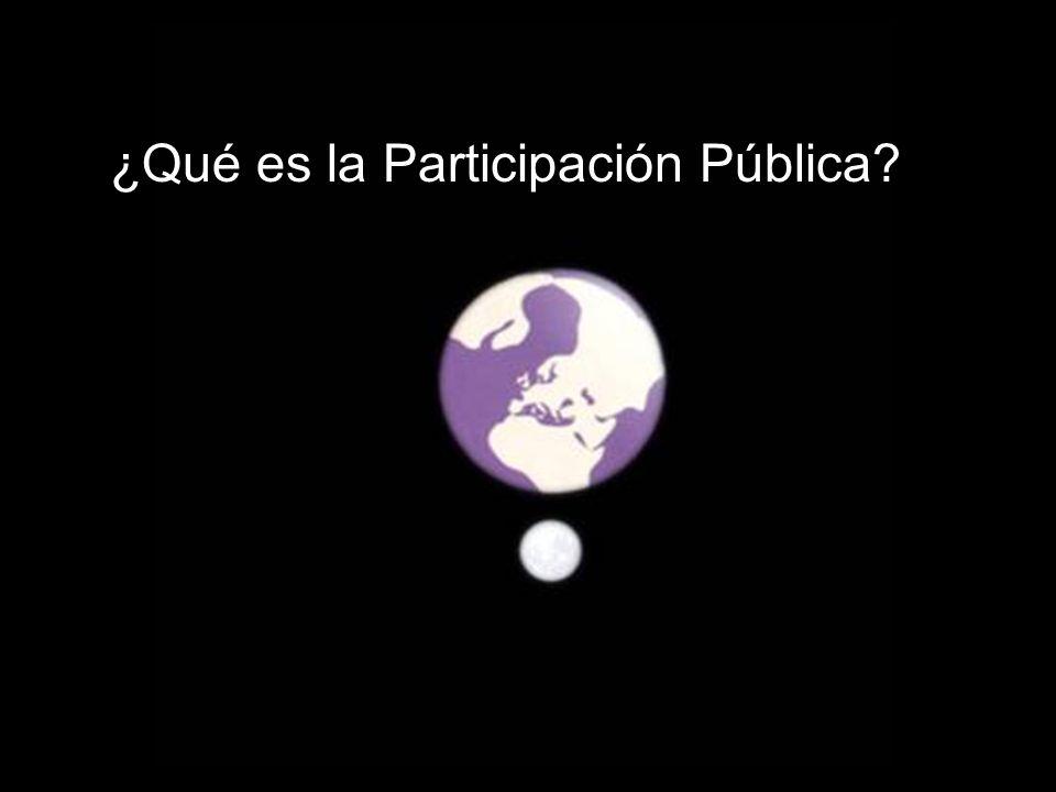 Sesión de Formación - PARTICIPACIÓN PÚBLICA www.transportlearning.net con el apoyo de: ¿Por qué necesitamos la Participación Pública.