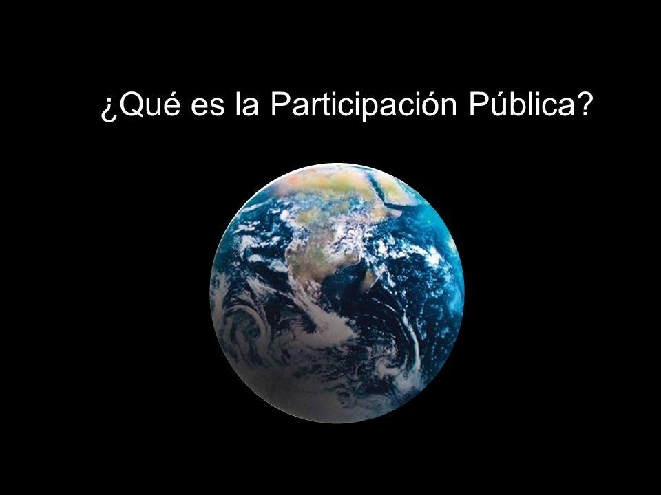 Sesión de Formación - PARTICIPACIÓN PÚBLICA www.transportlearning.net con el apoyo de: ¿Qué es la Participación Pública?