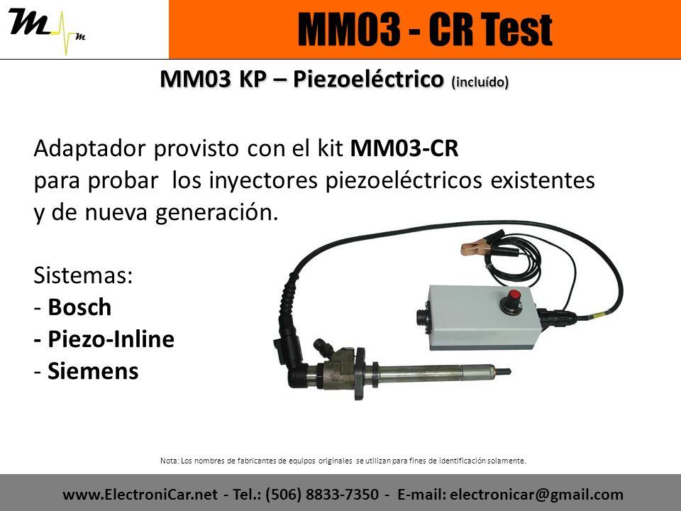 MM03 KP – Piezoeléctrico (incluído) Adaptador provisto con el kit MM03-CR para probar los inyectores piezoeléctricos existentes y de nueva generación.