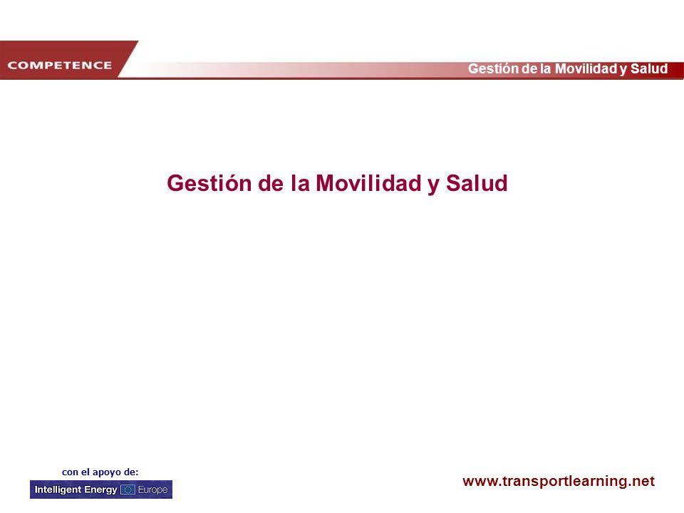 www.transportlearning.net Gestión de la Movilidad y Salud con el apoyo de: Gestión de la Movilidad y Salud