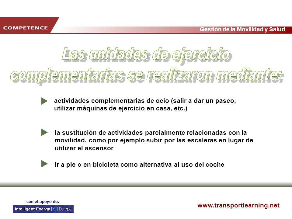 www.transportlearning.net Gestión de la Movilidad y Salud con el apoyo de: actividades complementarias de ocio (salir a dar un paseo, utilizar máquina